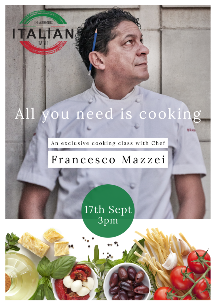 """Authentic Italian Table - """"ALL YOU NEED IS COOKING"""" con chef Francesco Mazzei"""