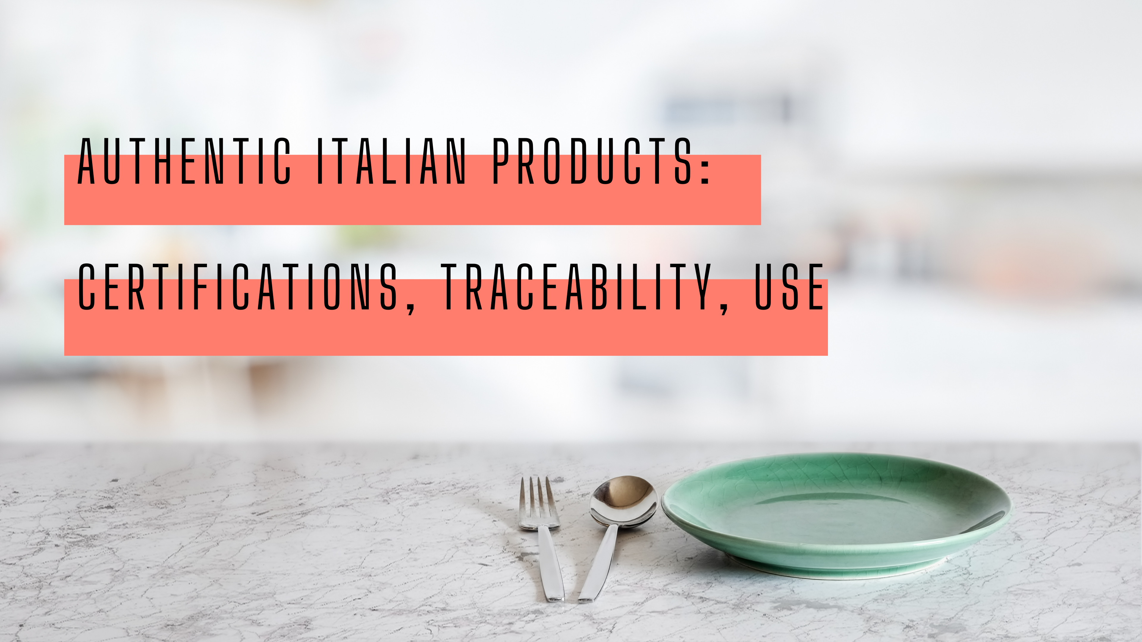 """Masterclass: """"Authentic Italian products: certifications, traceability, use"""""""