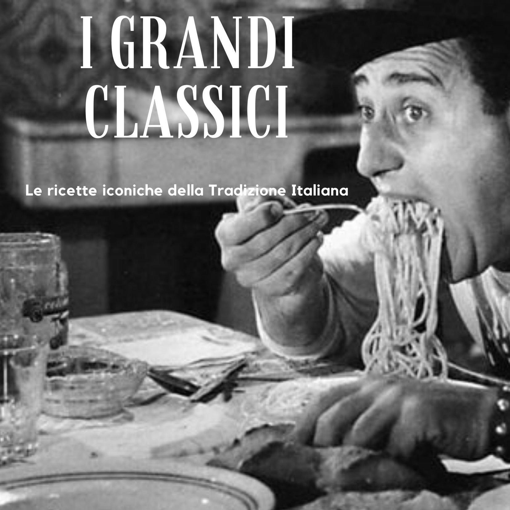 I Grandi Classici - Masterclass dedicate alle ricette iconiche della Tradizione Italiana